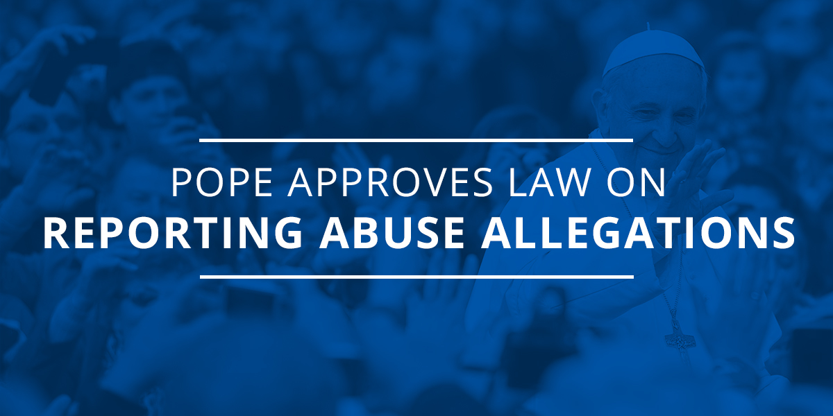 Pope Approves Law on Reporting Abuse Allegations: But has anything really changed?